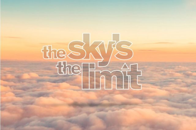 Image result for The sky's the limit