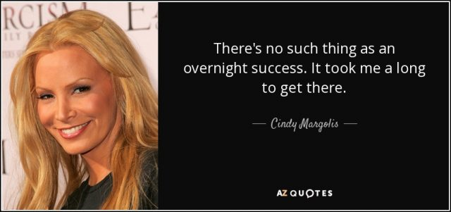 Image result for there is no such thing as overnight success