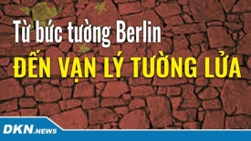 Từ Bức tường Berlin đến Vạn lý tường lửa