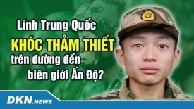 Lính Trung Quốc khóc thảm thiết trên đường đến biên giới Ấn Độ?