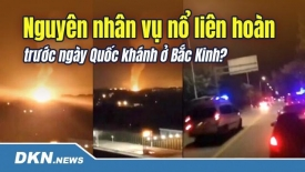 Nguyên nhân vụ nổ liên hoàn trước ngày Quốc khánh ở Bắc Kinh?