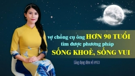 Vợ chồng cụ ông hơn 90 tuổi tìm được phương pháp sống khỏe, vui Số 953